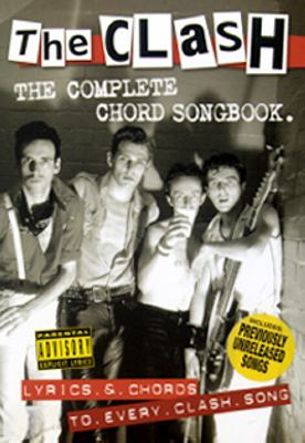 The Clash : the complete chord songbook : lyrics & chords to every Clash song