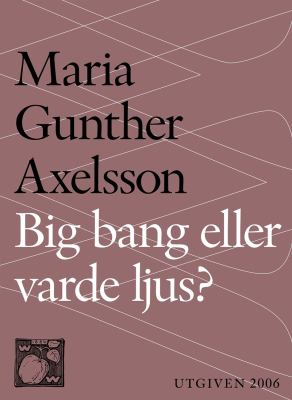 Big bang eller Varde ljus?