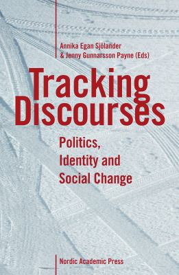 Tracking discourses [Elektronisk resurs] : politics, identity and social change
