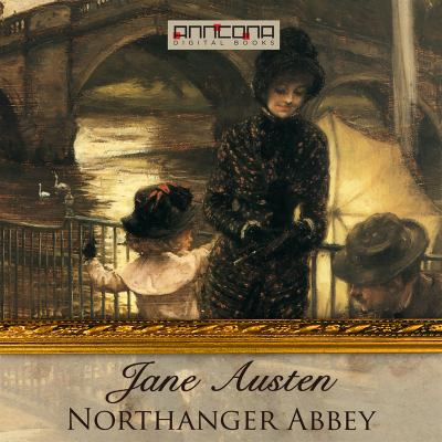 Northanger Abbey [Elektronisk resurs]