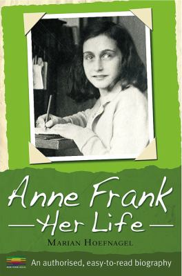 Anne Frank : her life