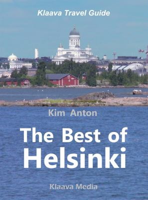 The best of Helsinki [Elektronisk resurs] : the sights, activities, and local favorites