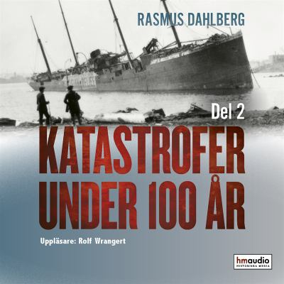 Katastrofer under 100 år [Elektronisk resurs] D. 2