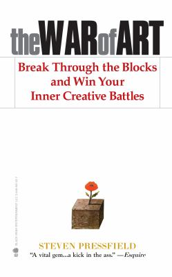The war of art : break through the blocks and win your inner creative battles