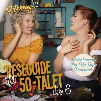 Reseguide till 50-talet Del 6. Retroboende, pin-up-style, Danmark /