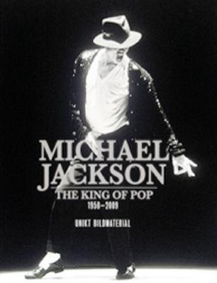 Michael Jackson : [the king of pop] : [1958-2009]
