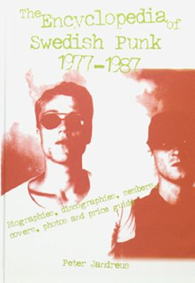 The encyclopedia of Swedish punk 1977-1987